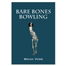 Bare Bones Bowling Book by Brian Voss