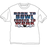 Born to Bowl Forced to Work T-Shirt- White