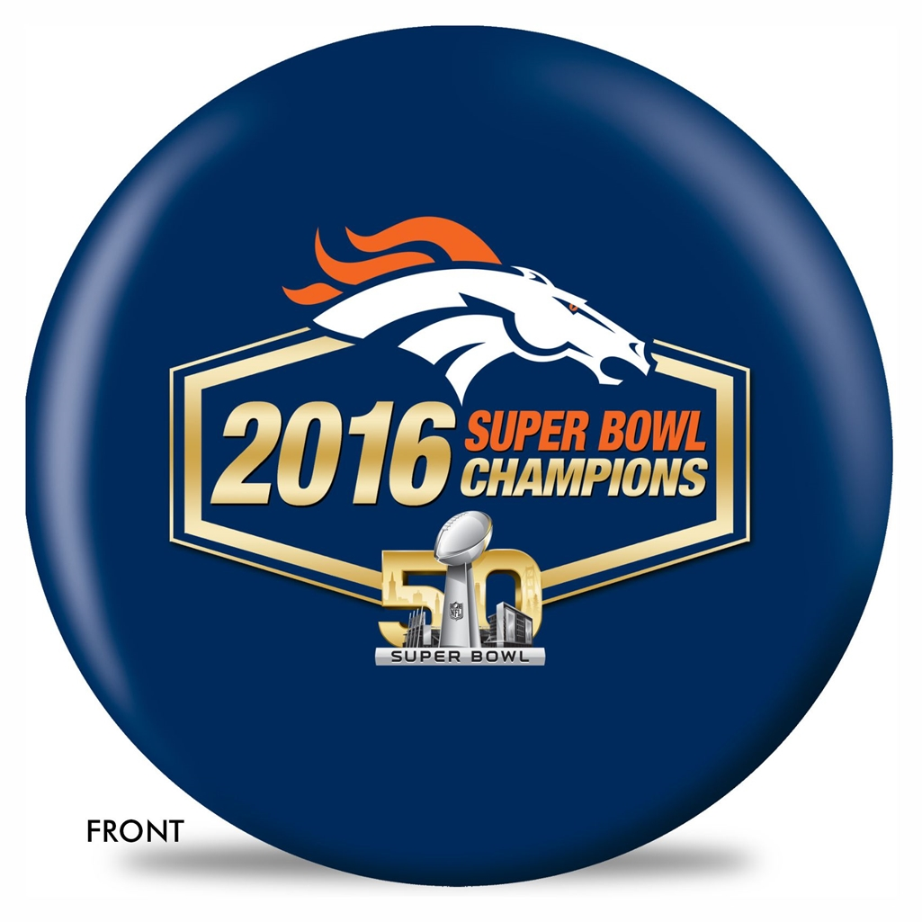 781abae9 Denver Broncos Super Bowl 50 Champions Bowling Ball